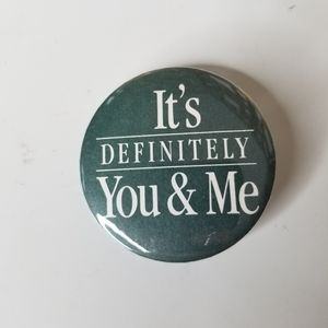 Vintage It's Definitely You and Me Button Pin